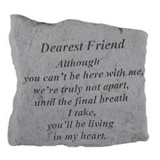 Dearest Friend Although You Can't Be Here Cast Stone Memorial