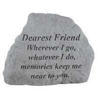 Dearest Friend Where Ever I Go... All Weatherproof Cast Stone