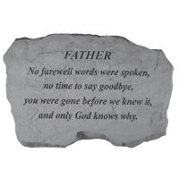 Father- No Farewell Words... All Weatherproof Cast Stone