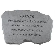 Father- Our Hearts Still Ache... All Weatherproof Cast Stone