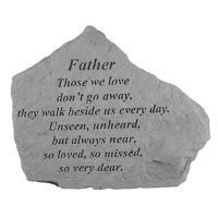 Father Those We Love Don't Go Away All Cast Stone Memorial