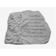 Goodbyes Are Not... w/Fern All Weatherproof Cast Stone