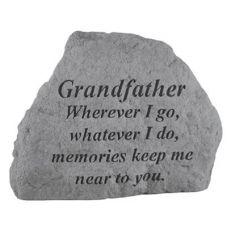 Grandfather Where Ever I Go... All Weatherproof Cast Stone Memorial