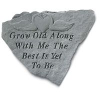 Grow Old Along With Me The Best Is Yet... All Weatherproof Cast Stone