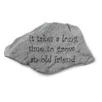 It Takes A Long Time To Grow An Old... All Weatherproof Cast Stone
