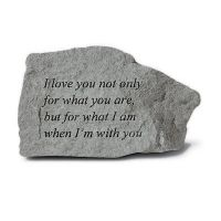 Love You Not Only For What You Are,... Weatherproof Cast Stone