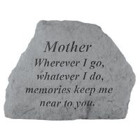 Mother Where Ever I Go... All Weatherproof Cast Stone Memorial