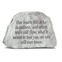 Our Hearts Still Ache... All Weatherproof Cast Stone