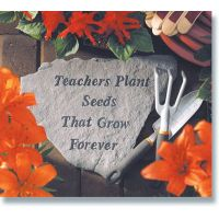 Teachers Plant Seeds That Grow Forever All Weatherproof Cast Stone