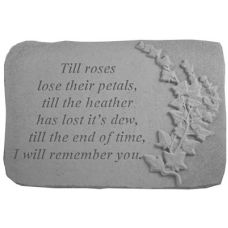 Till Roses Lose Their.. w/Ivy All Weatherproof Cast Stone Memorial