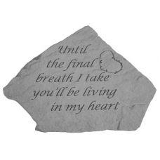 Until The Final Breath...( w/Heart) All Weatherproof Cast Stone