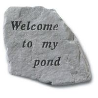 Welcome To My Pond All Weatherproof Cast Stone