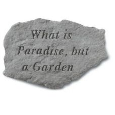 What Is Paradise But A Garden All Weatherproof Cast Stone