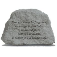 You Will Never Be Forgotten... All Weatherproof Cast Stone